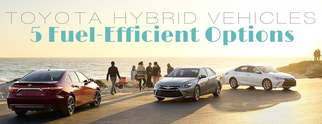 Toyota Hybrid vehicle options Vacaville CA