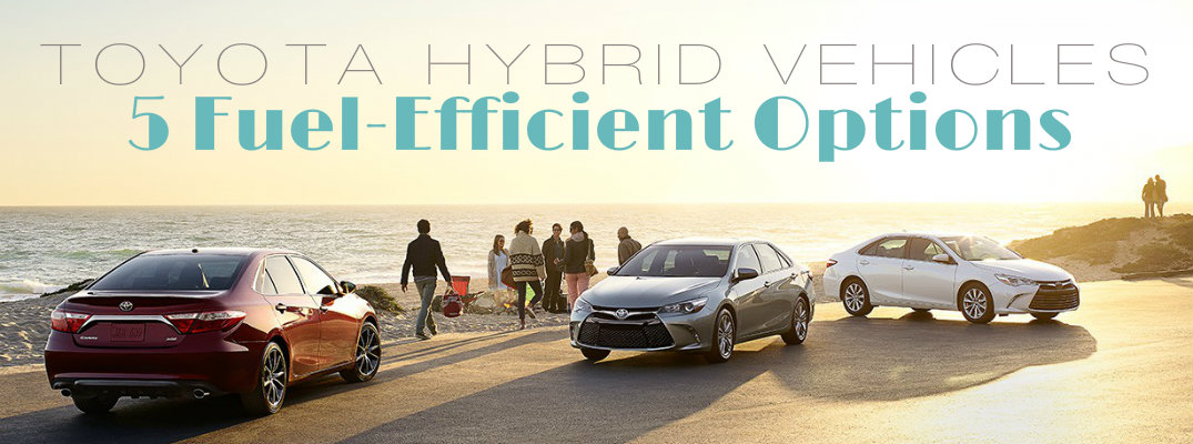 5 Toyota vehicles give drivers fuel-efficient, hybrid option