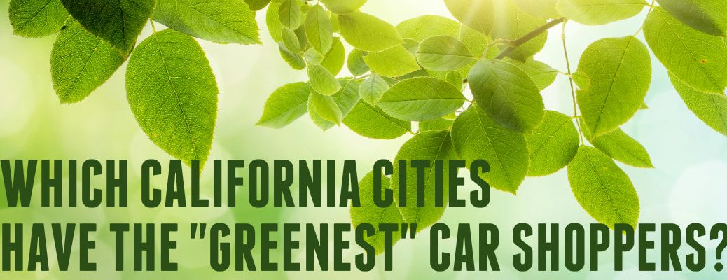 which California cities have the greenest car shoppers