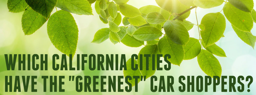 """Did you know California has many of the """"greenest"""" car shoppers in the country?"""