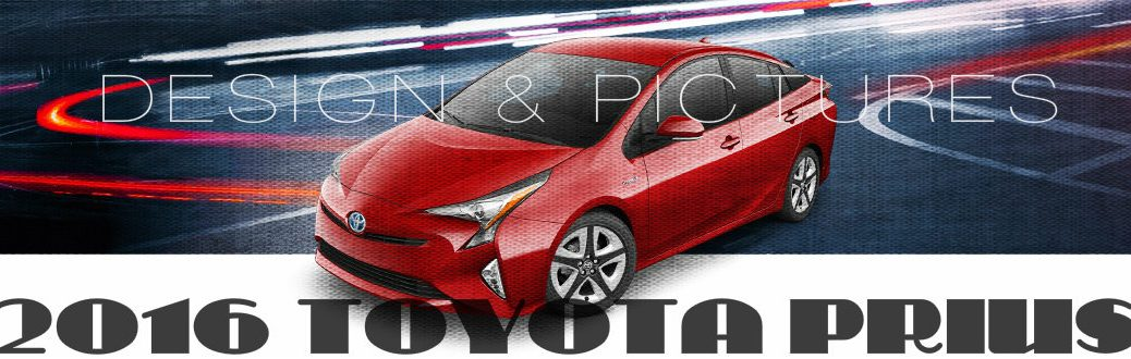 Design and pictures of the new 2016 Toyota Prius