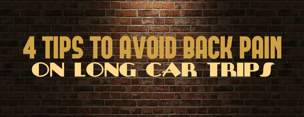 tips to avoid back pain on long car trips