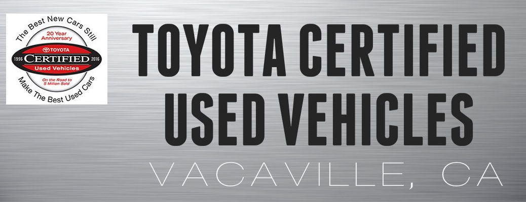 Toyota Certified Used Vehicles in Vacaville CA