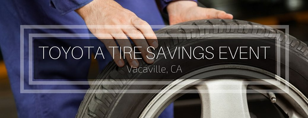 Toyota Tire Savings Event in Vacaville CA