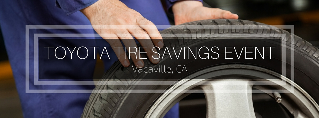 Toyota Tire Savings Event in Vacaville, CA