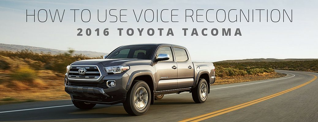 how to use voice recognition in 2016 Toyota Tacoma