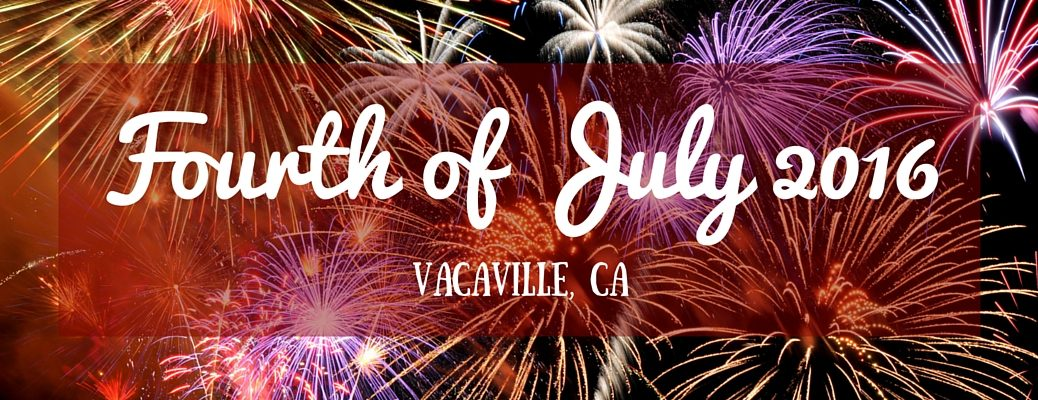 Fourth of July 2016 Vacaville CA