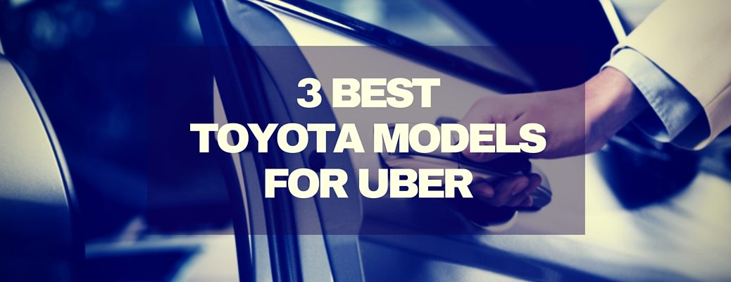 what are the best Toyota models for Uber drivers