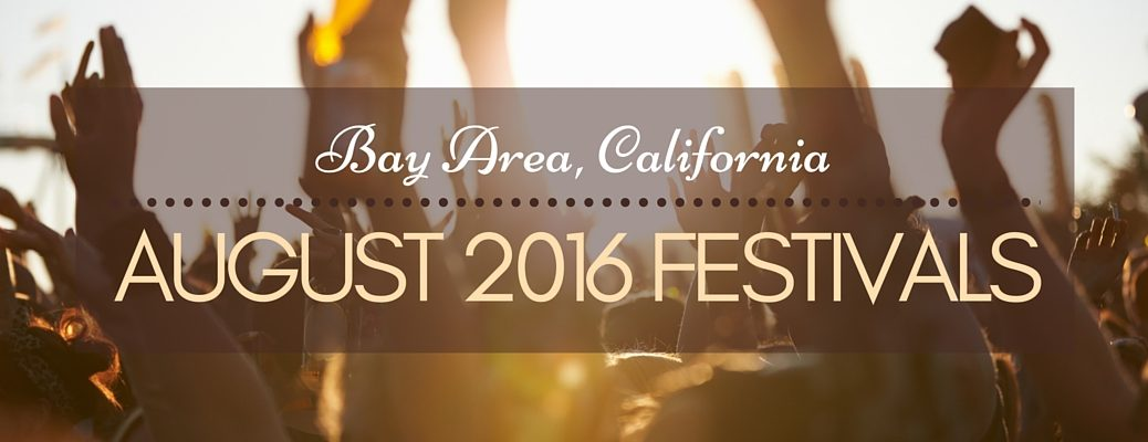 August 2016 Bay Area CA festivals