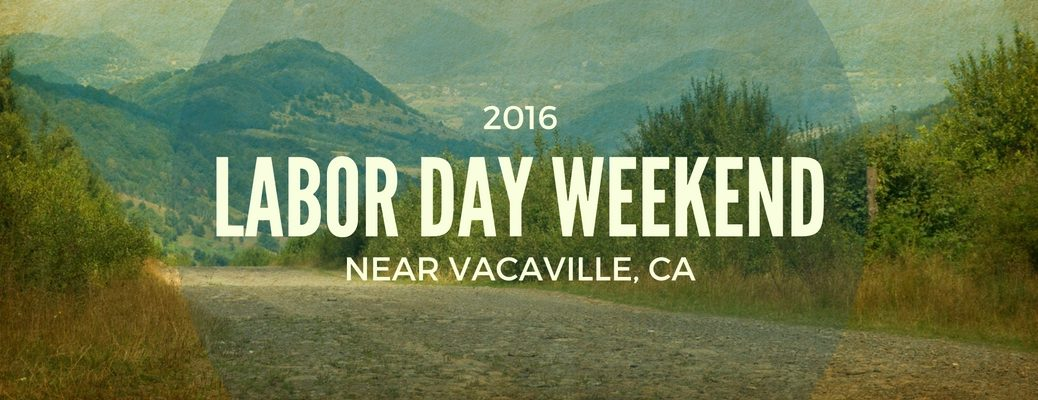 Labor Day weekend 2016 events near Vacaville CA
