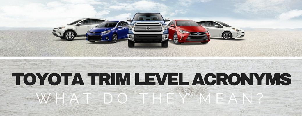 what do Toyota trim level acronyms mean