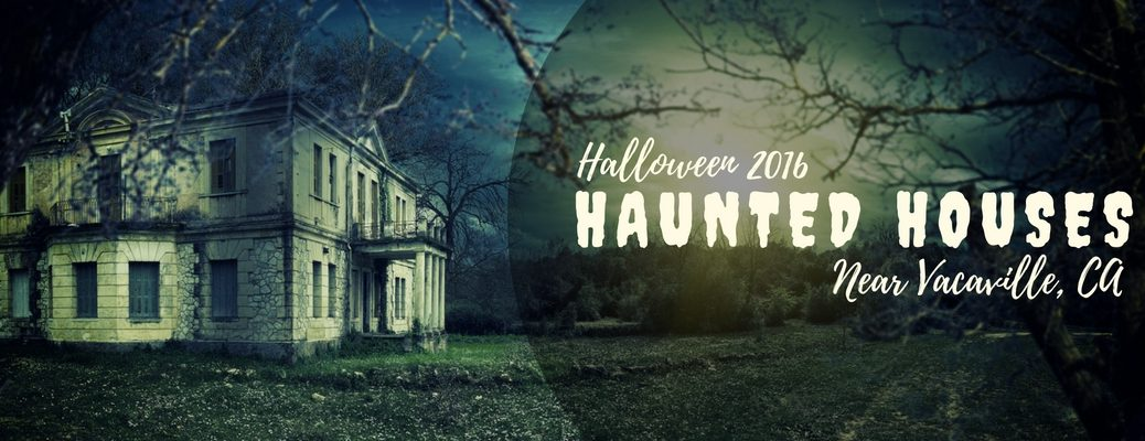 haunted houses 2016 near Vacaville CA