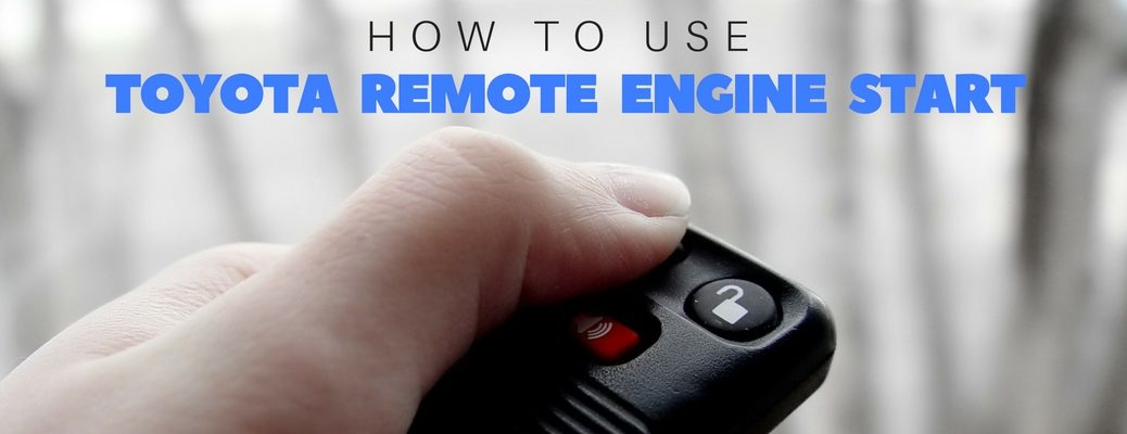 how to start your Toyota with remote engine start