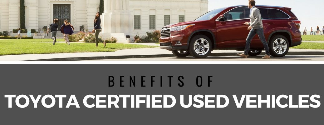 what are the benefits of Toyota Certified Used Vehicles