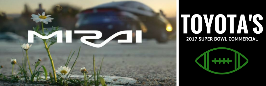Toyota's California-Only Super Bowl Commercial Showcases the 2017 Toyota Mirai