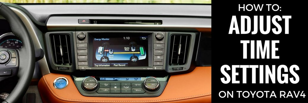 How to Change Your Toyota RAV4's Entune Clock Setting for Daylight Savings Time