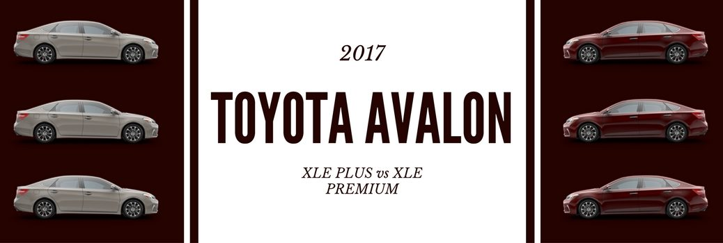 What's the Difference Between the 2017 Toyota Avalon XLE Plus and XLE Premium?