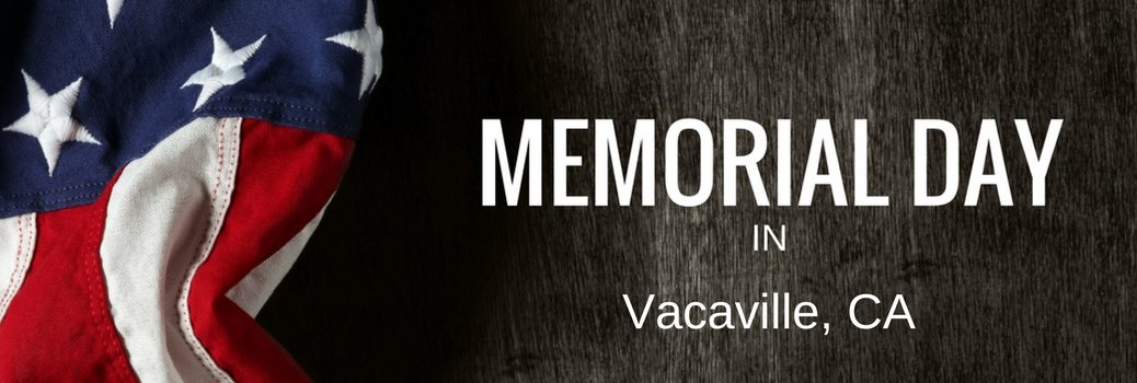 2017 Memorial Day Events in Vacaville