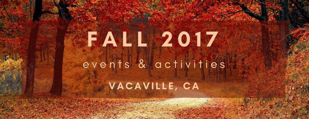 fall 2017 events and activities near Vacaville CA