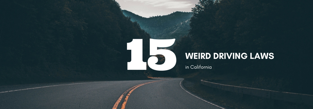 What are some of the weird driving laws in California?