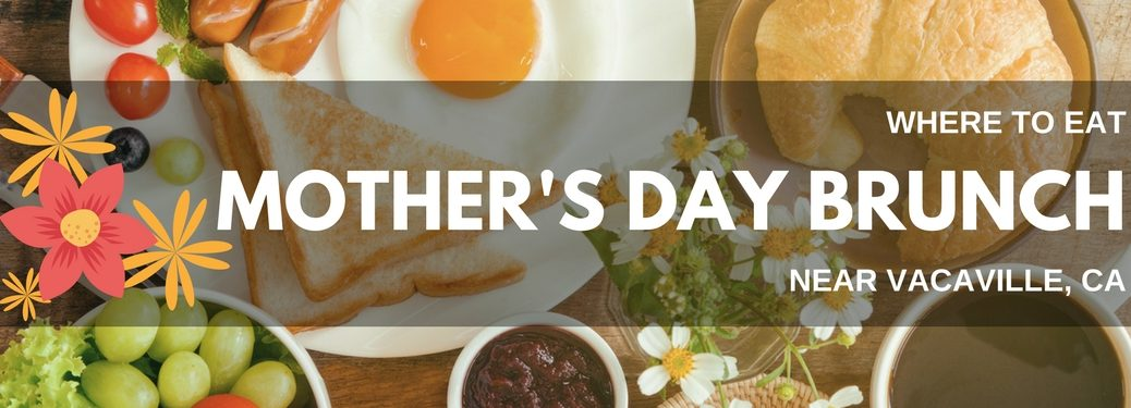 where-to-eat-Mothers-Day-brunch-near-Vacaville-CA-title-with-breakfast-in-background
