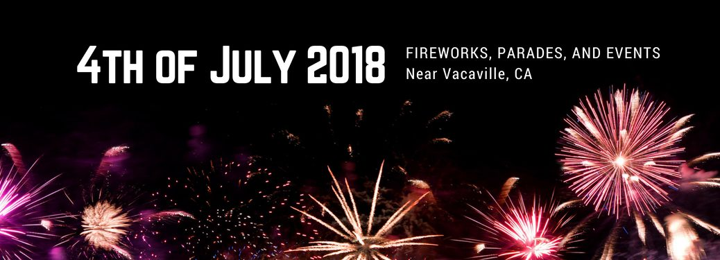 fireworks-display-on-black-sky-with-4th-of-July-2018-fireworks-parades-and-events-near-Vacaville-CA-title