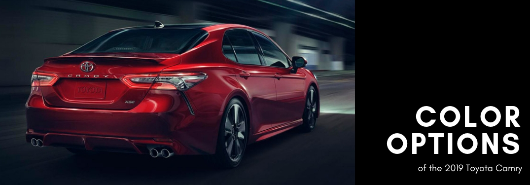What are the color options for the 2019 Toyota Camry?