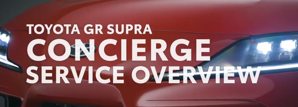 Toyota GR Supra Concierge Service Overview title and the front of a red 2020 Toyota GR Supra