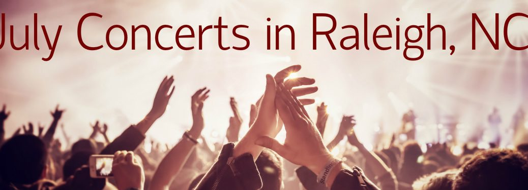 Upcoming July 2017 Concerts in Raleigh NC