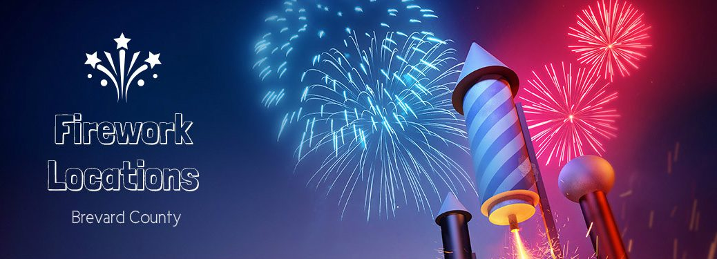 Places to See 2017 July 4th Fireworks in Brevard County FL