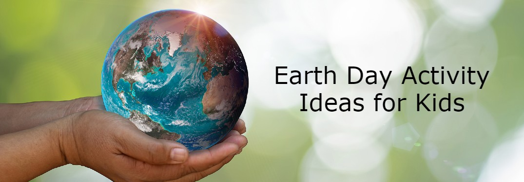 Fun Activities to Do with Kids on Earth Day
