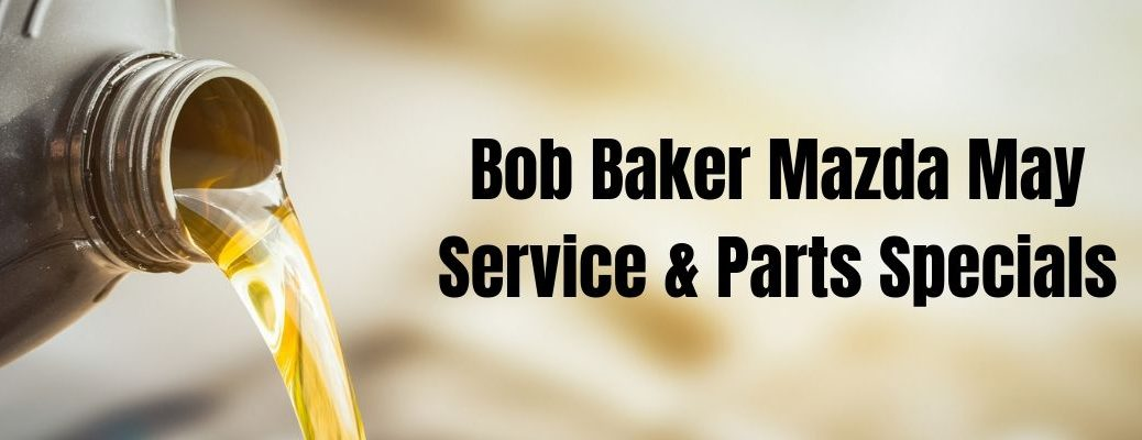 "Oil change header with ""Bob Baker Mazda May Service & Parts Specials"" in black font"