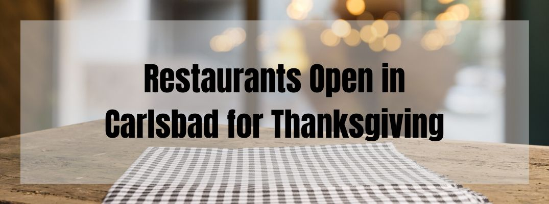 Which Restaurants in Carlsbad Are Serving Dinner for Thanksgiving 2019