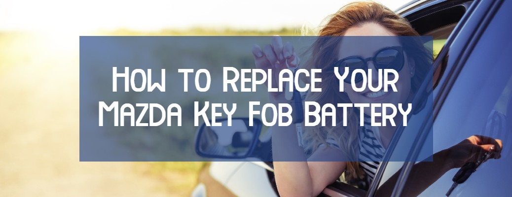"An image of a woman looking out of her car with a title: ""How to Replace Your Mazda Key Fob Battery."""