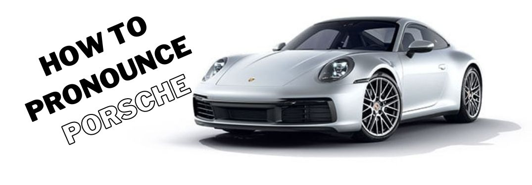 Learn How To Pronounce and Say Porsche, Taycan and More Porsche Terms