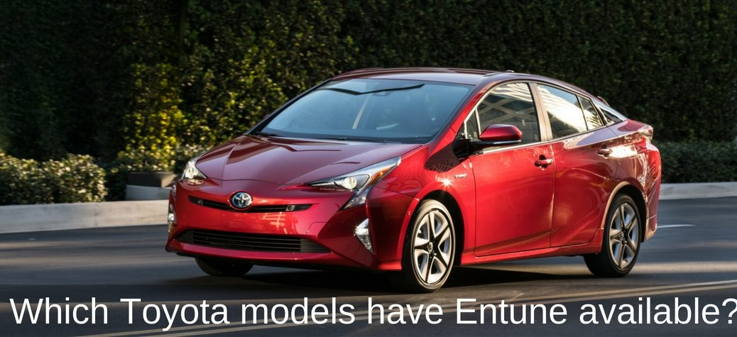 Which Toyota models have Entune available?