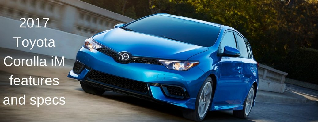2017 Toyota Corolla iM features and specs