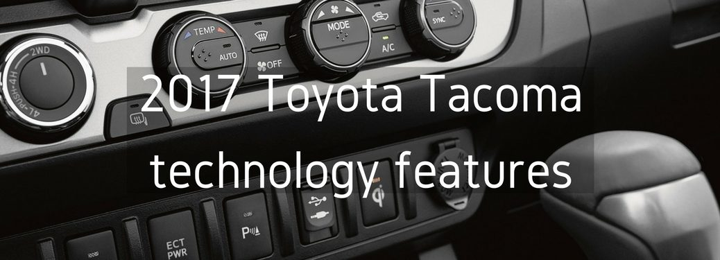 What technology features does the 2017 Toyota Tacoma come equipped with