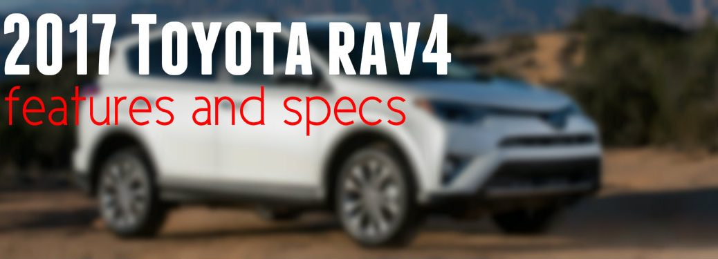2017 Toyota RAV4 features and specs