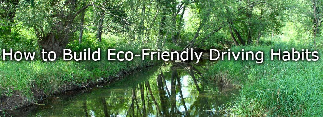 How to Build Eco-Friendly Driving Habits