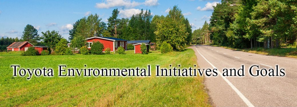 Toyota Environmental Initiatives and Goals