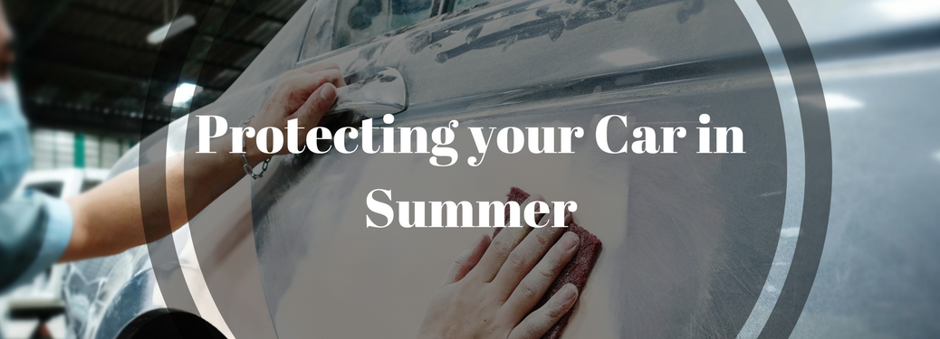 Tips and Tricks to Protect your Vehicle from Hot Weather