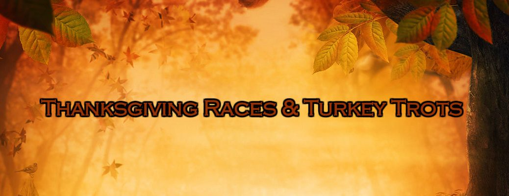 Thanksgiving Races & Turkey Trots written on Orange Background