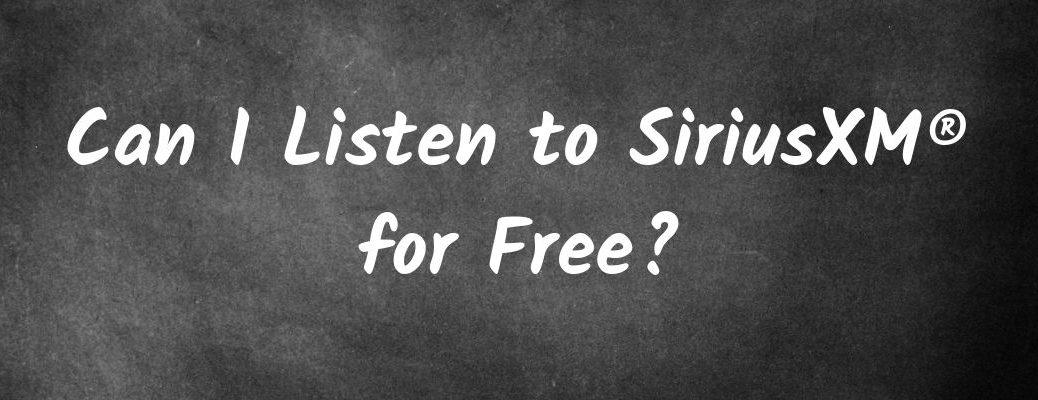 "Black chalkboard with ""Can I Listen to SiriusXM® for Free?"" white text"