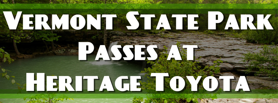 Free Vermont State Park Passes at Heritage Toyota
