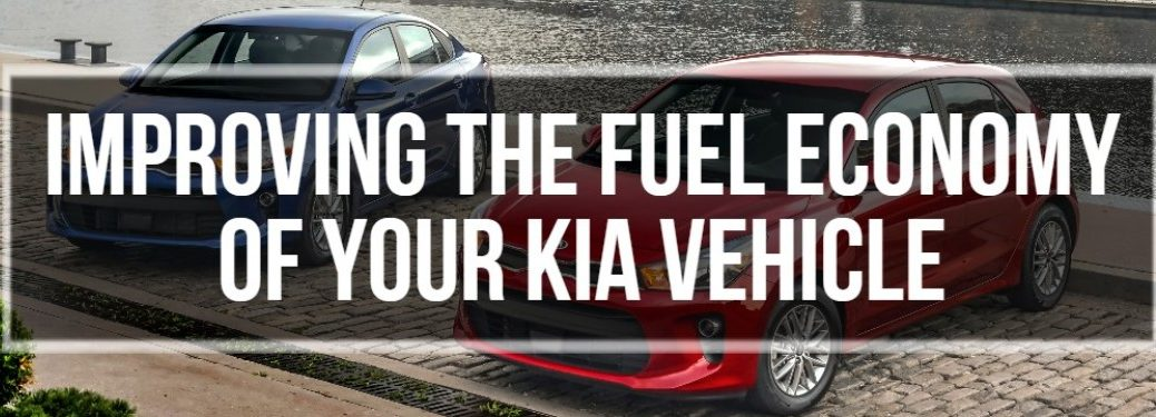Improving the Fuel Economy of Your Kia Vehicle banner with two Kia vehicles in the background