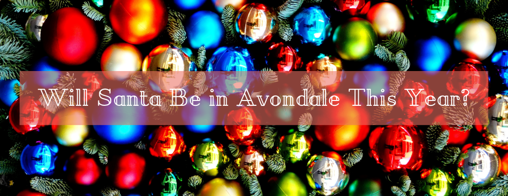 Will Santa Be in Avondale This Year?