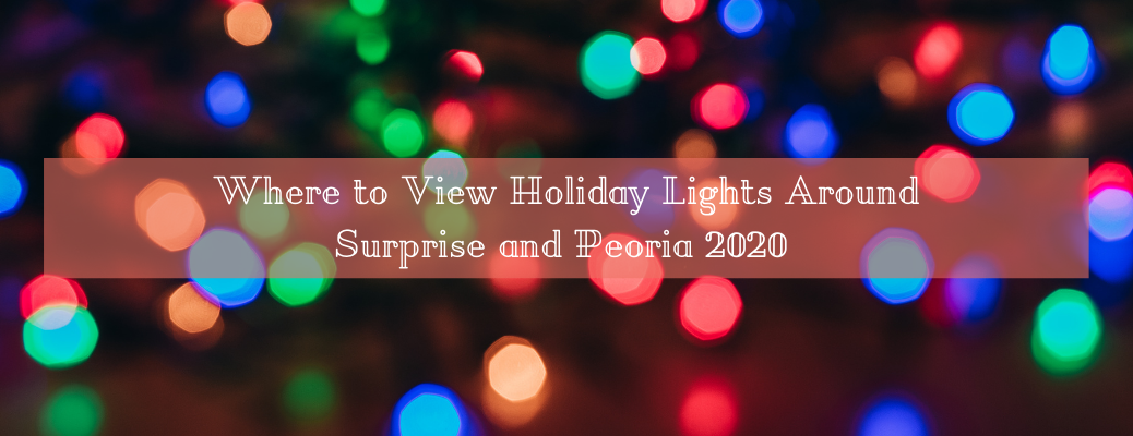 "Blurred holiday lights with ""Where to View Holiday Lights Around Surprise and Peoria 2020"" white text"