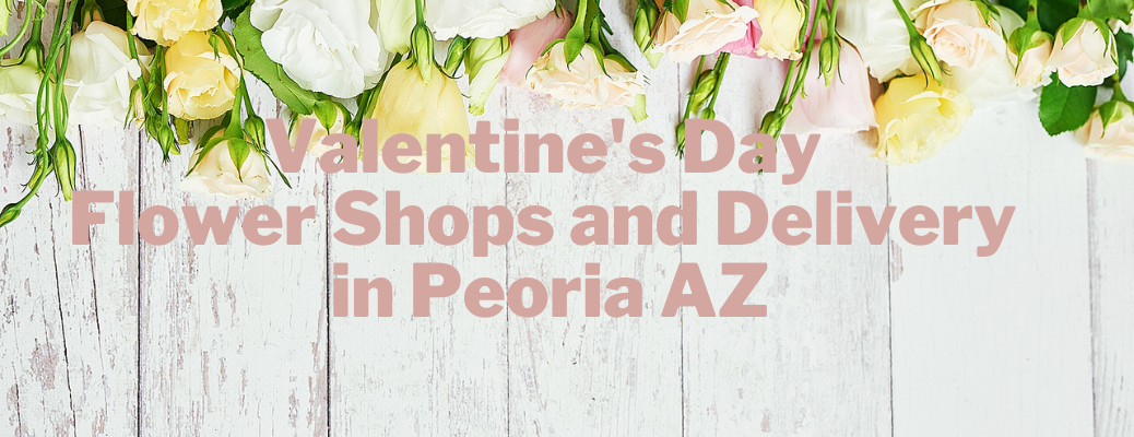 """Flowers on wood with """"Valentine's Day Flower Shops and Delivery in Peoria AZ"""" pink text"""