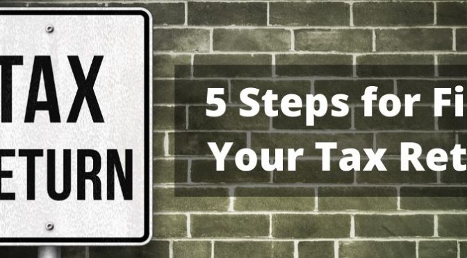 Tax Return sign and text that says 5 Steps for Filing Your Tax Return